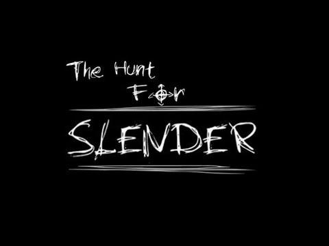 The Hunt For Slender
