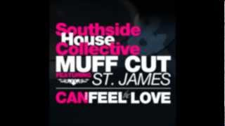 Southside House Collective & Muff cut FT ST James - Can you feel the love