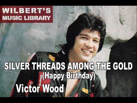 SILVER THREADS AMONG THE GOLD - Victor Wood