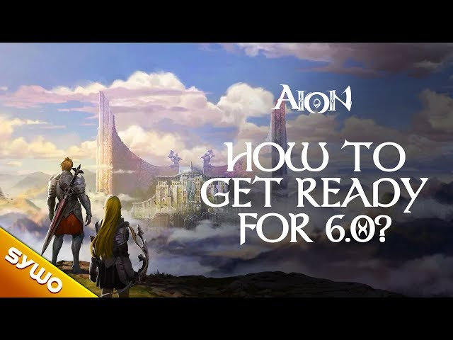 How To Get Ready For AION 6.0