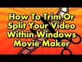 How to Trim or Split a Video clip within Windows Movie Maker
