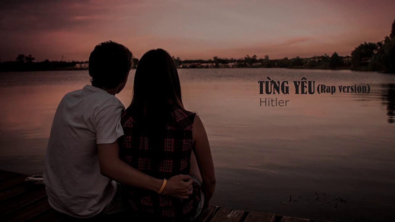Từng Yêu | Rap version | Hitler (Chí Khang)