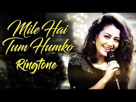 mile-ho-tum-humko-ringtone-download-mp3-|-neha-kakkar-ringtone-|-new-song-ringtones-2018