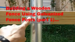 DIY / Building a wooden fence using galvanized fence posts (part 1).