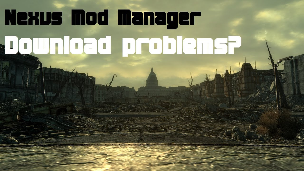 Nexus Mod Manager (NMM) : What to do when Download With Manager fails