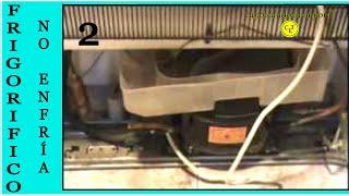 nevera, frigorifico o refrigerador con problemas, que congela pero no refrigera ( 2 de 2 )