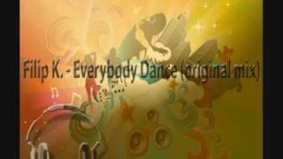Filip K. - Everybody Dance (Original Mix)