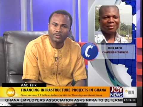 Financing infrastructure project in Ghana - AM Talk (12-9-14)