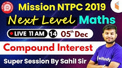 11:00 AM - Mission RRB NTPC 2019 | Next Level Maths Super Session by Sahil Sir | Day #14