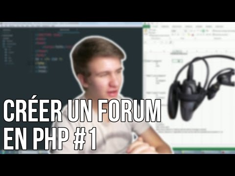 CRÉER UN FORUM EN PHP - #1 Architecture et base de donnée