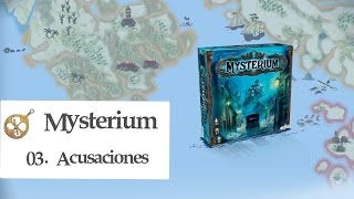 Mysterium E03 - Acusaciones