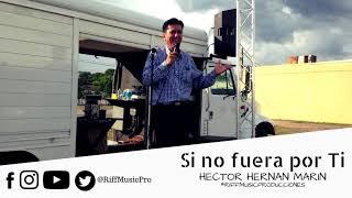 Gambar cover Hector Hernan Marin  Si no fuera por Ti (Audio Oficial)