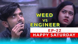 WEED Vs ENGINEER | Happy Saturday Ep 22 | New Nepali Short Comedy Movie Sept. 2018 | Colleges Nepal