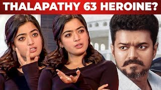 """Don't give me expectations"" – Heroine Rashmika on Thalapathy 63?"