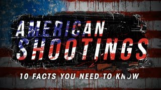History of American Mass Shootings: 10 Facts You Need to Know