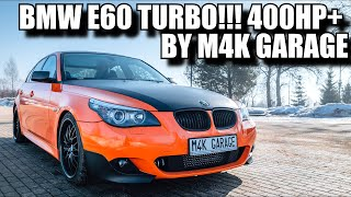 BMW E60 TURBO!!! 400HP+  PROJEKT BY M4K GARAGE
