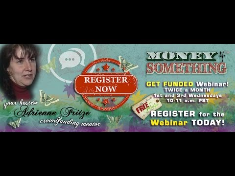 Money 4 Something's GET FUNDED Crowdfunding Webinar
