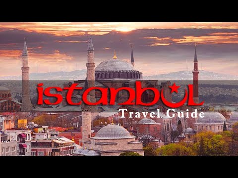 Istanbul Travel Guide: All you need to know about Istanbul (English)