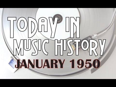 Today in Music History-January 1950