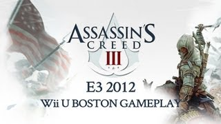 assassins creed 3 e3 2012 boston gameplay demo wii u demo