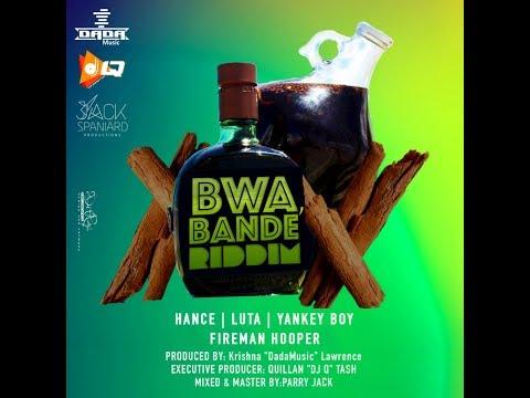 BWA BANDE RIDDIM MIX 🎤 Fireman Hooper 🎶 Hance 📣 Luta (FOX 🔌 FUSE ➤ MAY 2018)  @TAriginalremix