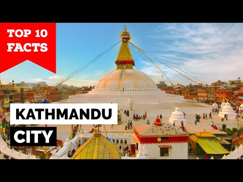 Kathmandu - Top 10 Facts You Didn't Know