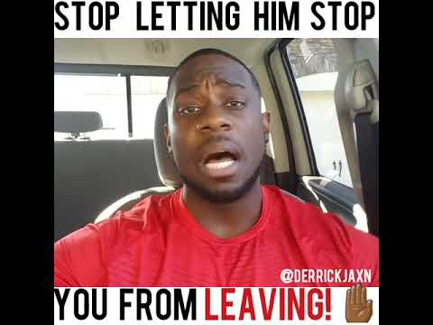 STOP LETTING HIM STOP YOU FROM LEAVING!🤚🏾