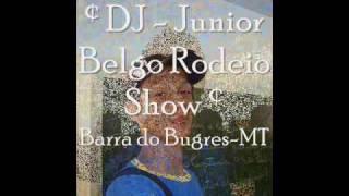 ¢ DJ -Junior Belgo Rodeio Show ¢