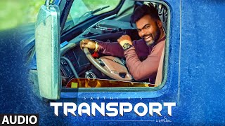 Sarthi K: Transport (Full Audio Song) Madmix | Soni Toor, Sukha Kang | Latest Punjabi Songs