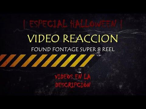 ESPECIAL HALLOWEEN VIDEOREACCIONES   Found Footage SUPER 8 Reel