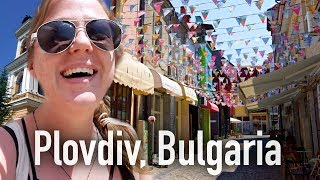 I DID NOT EXPECT BULGARIA TO LOOK LIKE THIS!! | Plovdiv, Bulgaria 🇧🇬