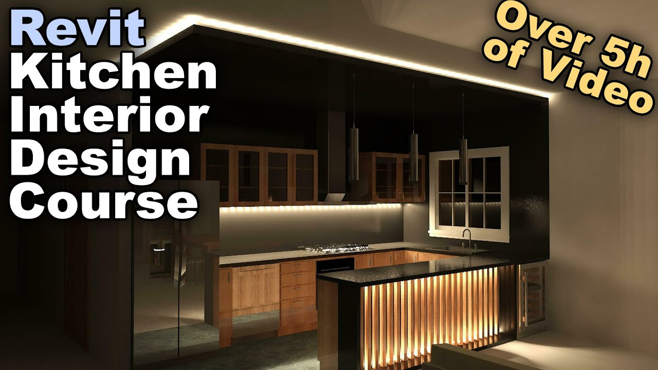 Revit Kitchen Interior Design Course - Over 8h of Video