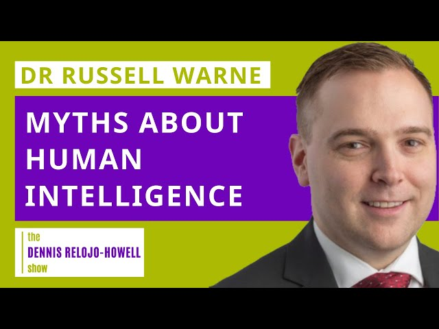 Dr Russell Warne: Myths About Human Intelligence