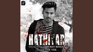 Hathiyar Gourav Bindal Free MP3 Song Download 320 Kbps