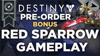 Destiny: Exclusive Red Sparrow Pre-Order Bonus Gameplay