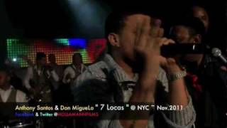 "Anthony Santos & Don MigueLo en Vivo "" 7 Locas ""@ NYC ~ Nov 2011 by HollaMann FILMS...in(HD)"