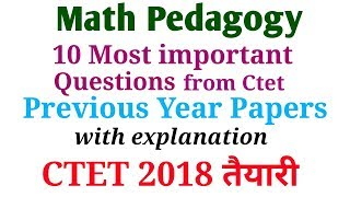 Math Pedagogy- Solved Questions from Ctet Previous Year Papers/With full explanation
