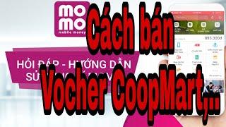 Cách bán voucher ví momo#2 Cách bán voucher CoopMart uy tín, hiệu quả