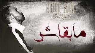 BRUT - SON Feat Djari -- Mab9ash مبقــاش #2016 (Lyrics Video)