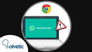 ❌ No puedo abrir WHATSAPP WEB en Chrome 2020 (??????????? ?? ??????)