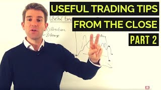 Useful Trading Tips From the Market Close Part 2 🔍
