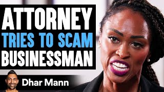 ATTORNEY Tries To SCAM Businessman, Instantly Regrets It | Dhar Mann