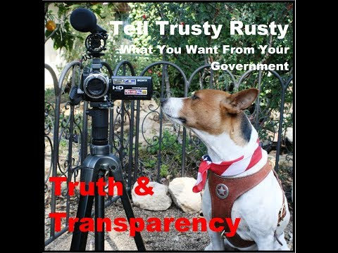 All I Want From My Government is Truth & Transparency