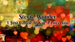 Stevie Wonder - I Just Called To Say I Love You  (Lyrics)