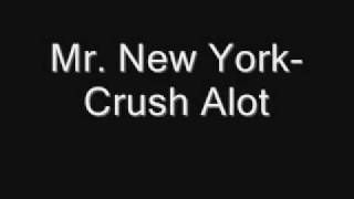 Mr New York Crush Alot