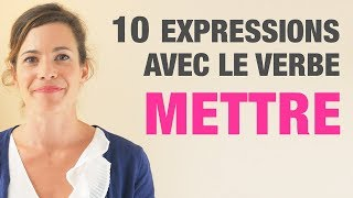 10 Expressions avec le verbe METTRE - 10 French expressions with the verb