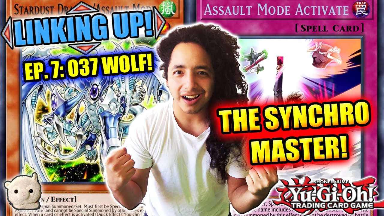 Yu-Gi-Oh! LINKING UP?! MORE LIKE SYNCING UP!! Stardust Assault Mode Deck Profile - EP. 7: o37Wolf!!