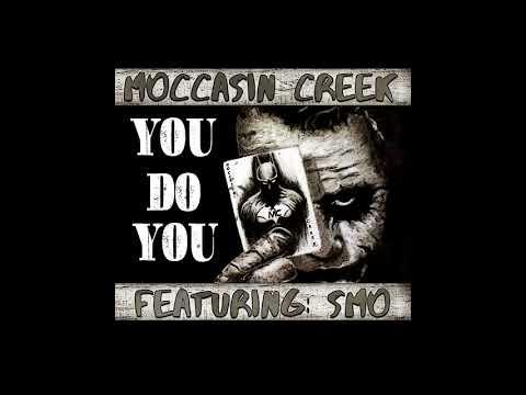 YOU do YOU - Moccasin Creek + Smo