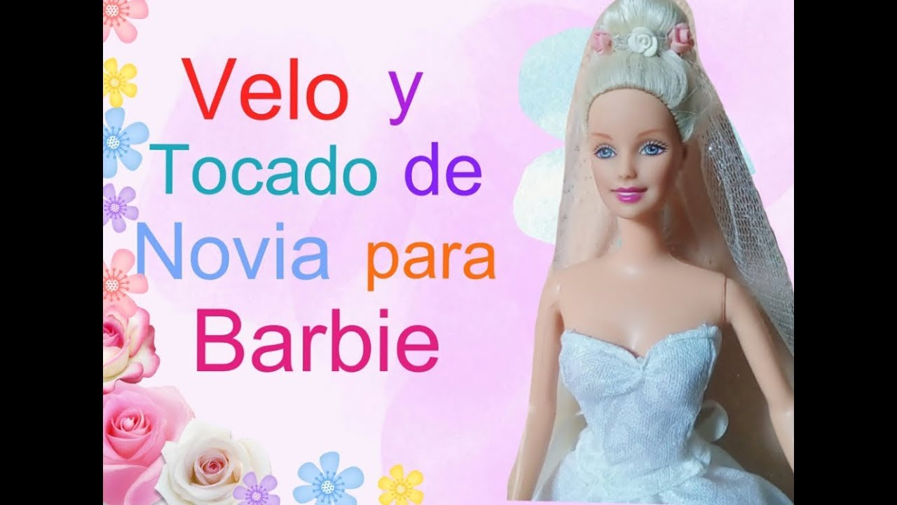 Velo y tocado de novia para barbie - YouTube