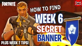 Comment trouver SECRET Semaine 6 Bannière! Plus Semaine 7 Conseils! (Fortnite Battle Royale)